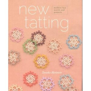New Tatting modern lace motifs and projects - Tomoko Morimoto